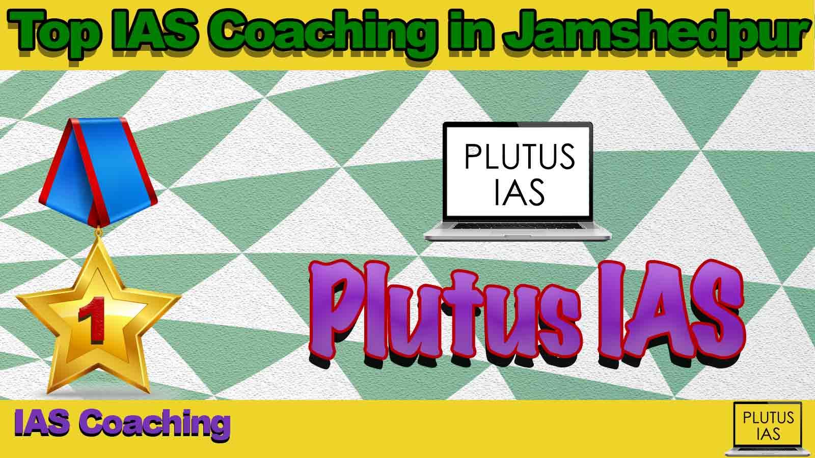 Best IAS Coaching in Jamshedpur