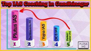 Best 10 IAS Coaching in Gandhinagar